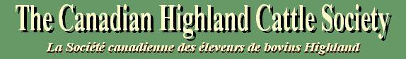 The Canadian Highland Cattle Society / La Societe canadienne des eleveurs de bovins Highland