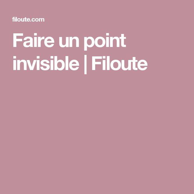 Faire un point invisible | Filoute