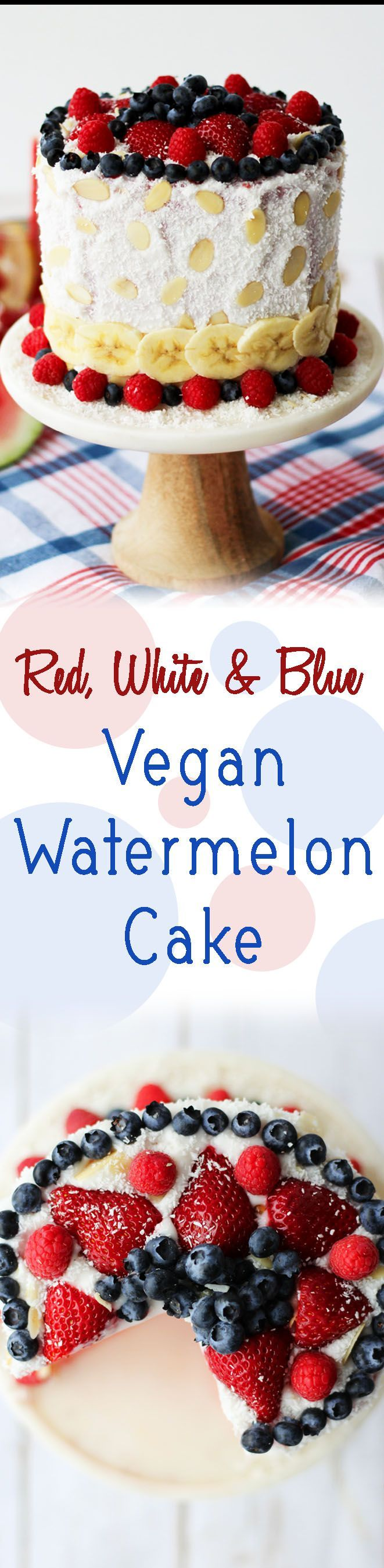 A vegan dairy free, gluten free, low fat watermelon cake for 4th of July!!