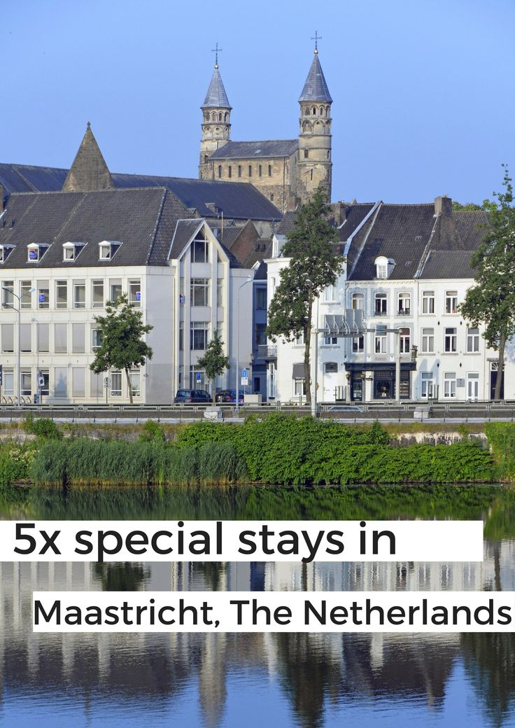 5 special stays in Maastricht, The Netherlands - Map of Joy