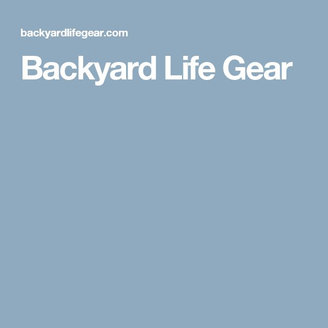 Backyard Life Gear