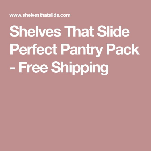 Shelves That Slide Perfect Pantry Pack - Free Shipping