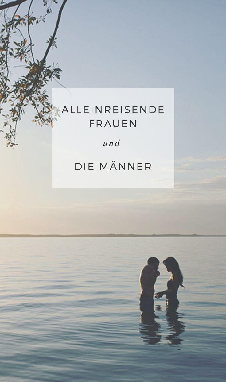 Worauf muss man als alleinreisende Frau bei Männern auf Reisen achten? #solo #single #reisen #männer