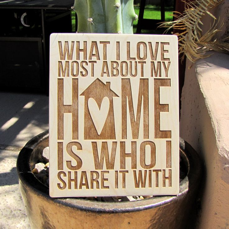 """Laser-Engraved Wood Sign """"What I Love Most About My Home Is Who I Share It With"""""""