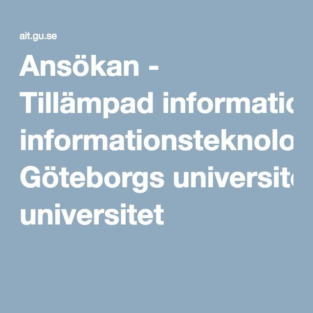 Ansökan - Tillämpad informationsteknologi, Göteborgs universitet