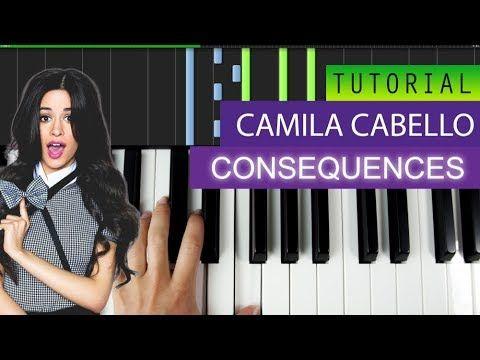 Camila Cabello - Consequences - Piano Tutorial / Karaoke +