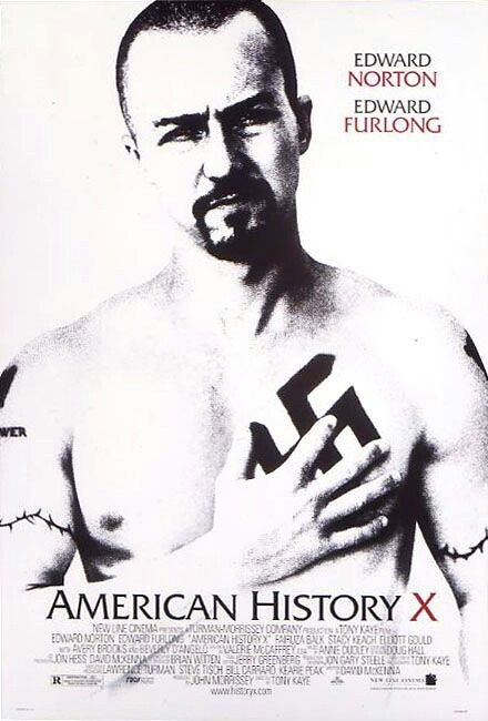 American History X (1998) Very powerful performances and extremely graphic. Starring Edward Norton and Edward Furlong.
