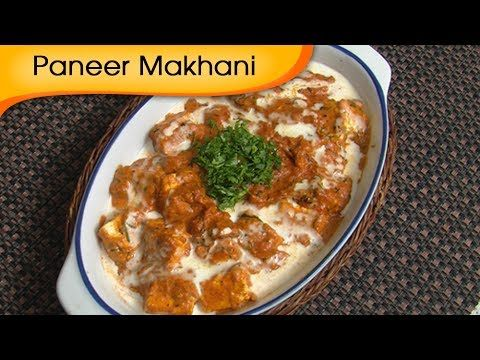 Paneer Makhani - Cottage Cheese Curry Recipe by Ruchi Bharani - Vegetari...