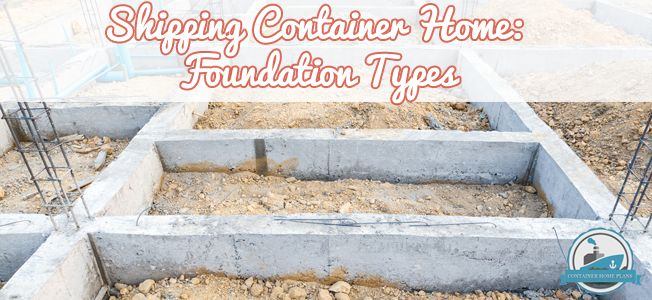 Shipping Container Home Foundation Types Blog Cover #containerhome #shippingcontainer