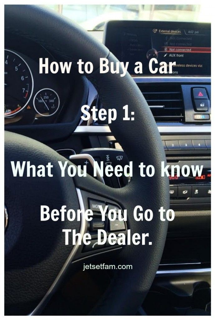 How to Buy a Car: Step 1 Everything you need to know to negotiate the deal even before you contact a dealer for a test drive.