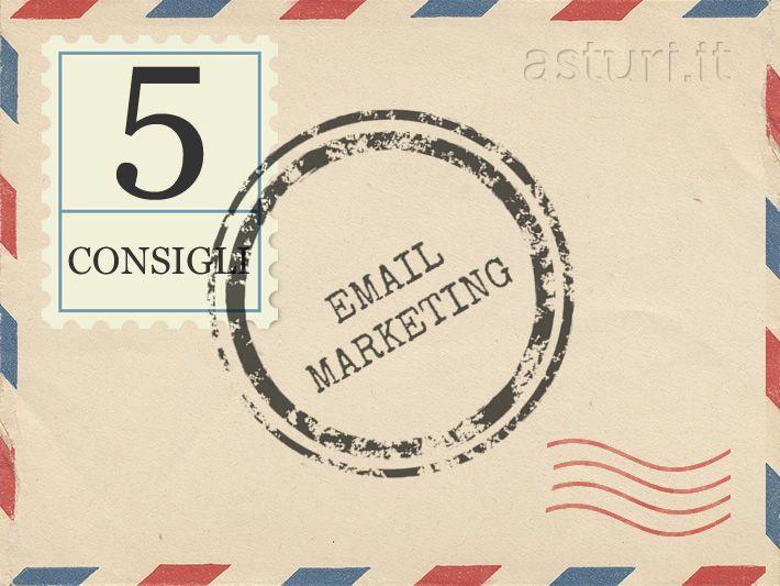 5 rapidi consigli per fare un buon email marketing