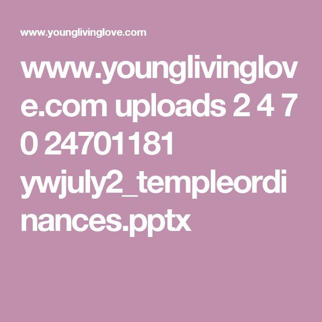 www.younglivinglove.com uploads 2 4 7 0 24701181 ywjuly2_templeordinances.pptx