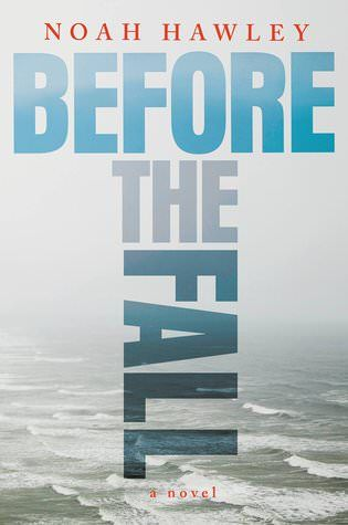 Before the Fall — Noah Hawley http://writersrelief.com