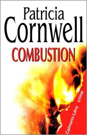 COMBUSTION: Amazon.com: PATRICIA CORNWELL: Books