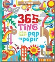 Alvildas 365 ting du kan lave af pap og papir af Fiona Watt, ISBN 9788771052732