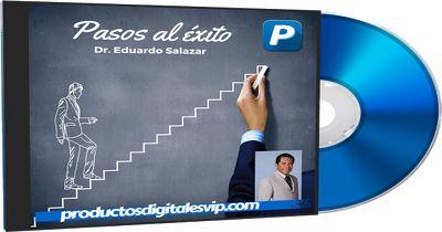 PASOS AL EXITO - DR. EDUARDO SALAZAR | Productos Digitales VIP