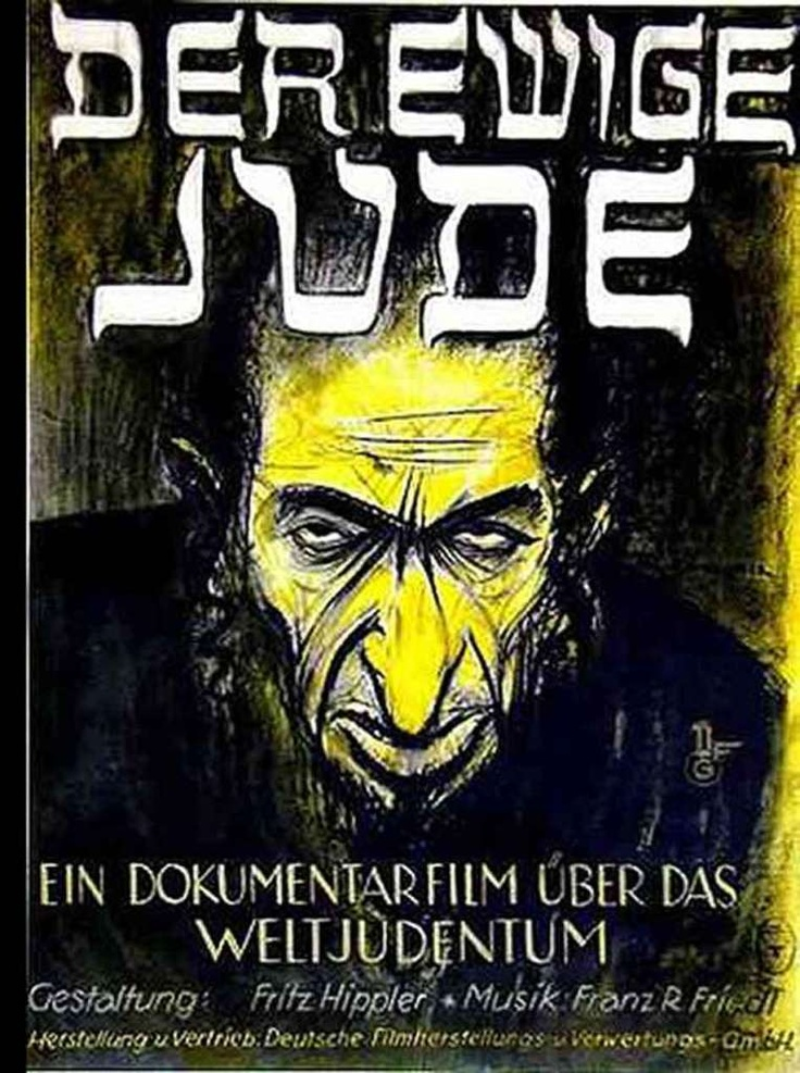 The Eternal Jew: The Nazi goverment sponsored the film industry in Germany to churn out propaganda films along approved party lines. 'Der ewige Jude' was produced in 1940, supposedly a documentary film 'explaining' the worldwide Jewish conspiracy and how the German master race under Hitler could help defeat the threat to civilisation. Jews were blamed for the depression, for inflation, for unemployment and for the war.