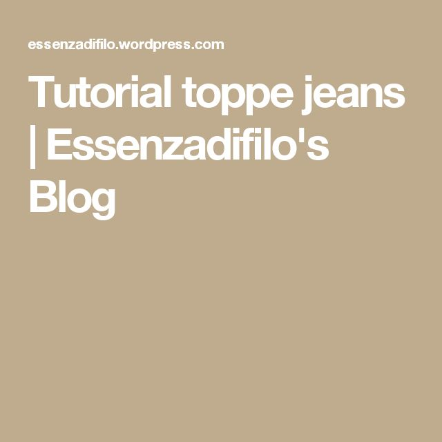 Tutorial toppe jeans | Essenzadifilo's Blog