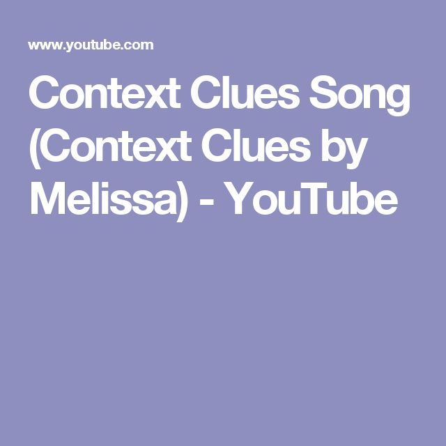 Context Clues Song (Context Clues by Melissa) - YouTube