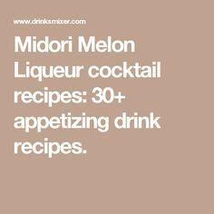 Midori Melon Liqueur cocktail recipes: 30+ appetizing drink recipes.