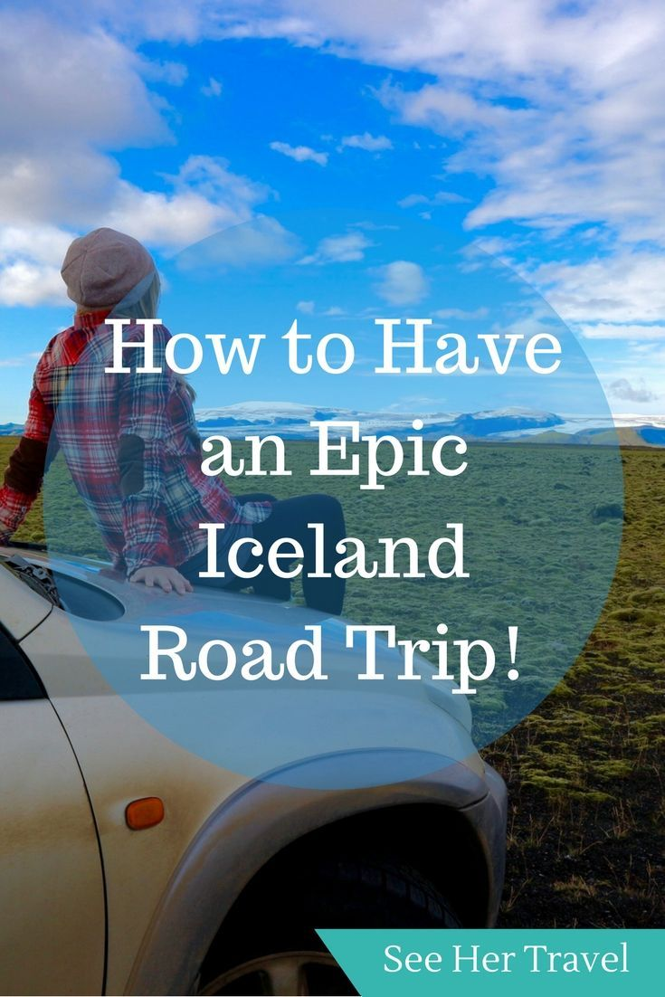 it's just everything: 8 travel tips for your own epic iceland road