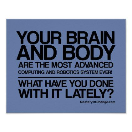 Your brain and body are advanced robotics poster - decor diy cyo customize home