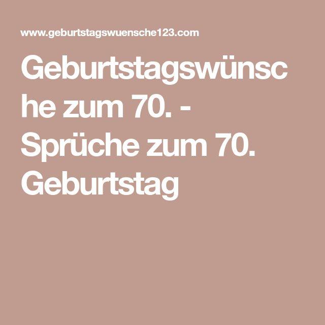 Geburtstagswünsche Zum 70.   Sprüche Zum 70. Geburtstag