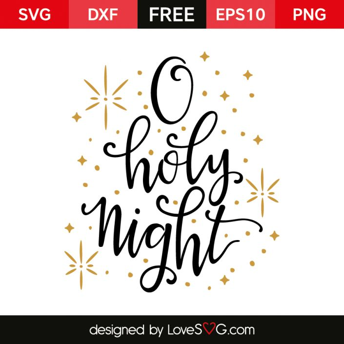 *** FREE SVG CUT FILE for Cricut, Silhouette and more ***  O holy Night
