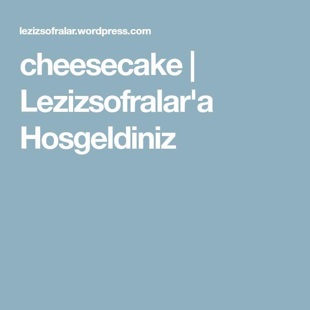 cheesecake   Lezizsofralar'a Hosgeldiniz