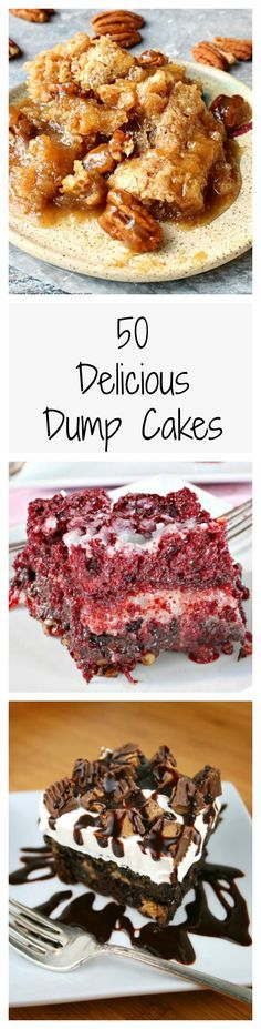 50 Ridiculously Easy Dump Cakes You Can Make in a Flash ~ Don't be fooled by the name—these dump cakes are downright delicious, and easy to make!