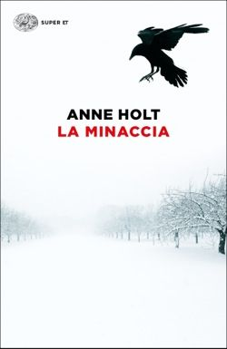 Anne Holt, La minaccia, Super ET - DISPONIBILE ANCHE IN EBOOK