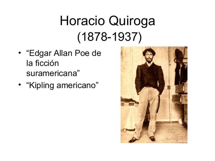 Una presentacion sobre la vida personal y profesional de Horacio Quiroga. Habla sobre su estilo y sus influenzas. Los eventos que impactaron a su vida son temas importantes en El Hijo y el personaje del padre comparta mucho con Quiroga.