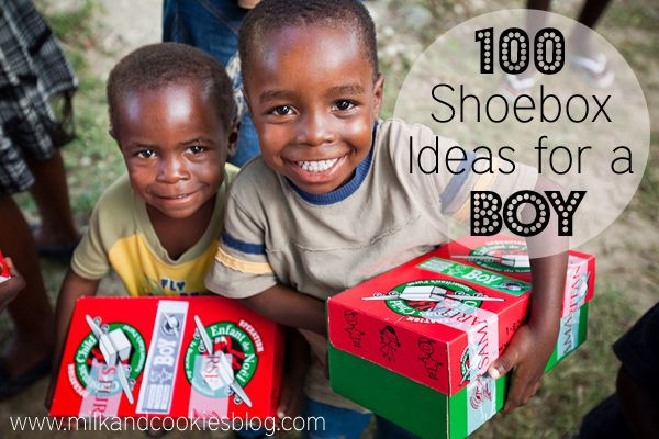 100 Shoebox Ideas for a Boy. Great way to personalize the concepts of charity and world cultures.