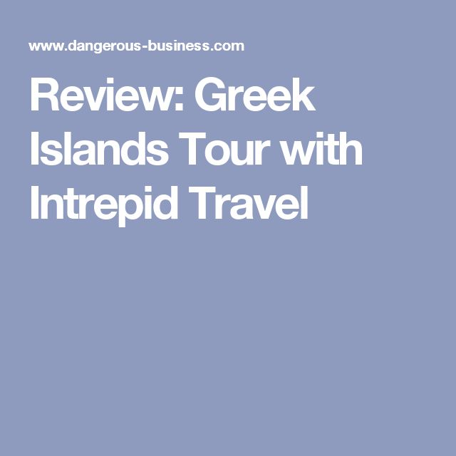 Review: Greek Islands Tour with Intrepid Travel
