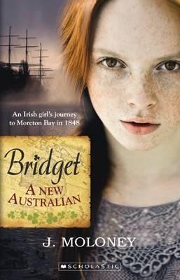 Bridget : A New Australian by James Moloney