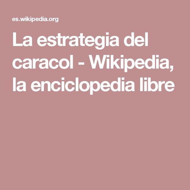 La estrategia del caracol - Wikipedia, la enciclopedia libre