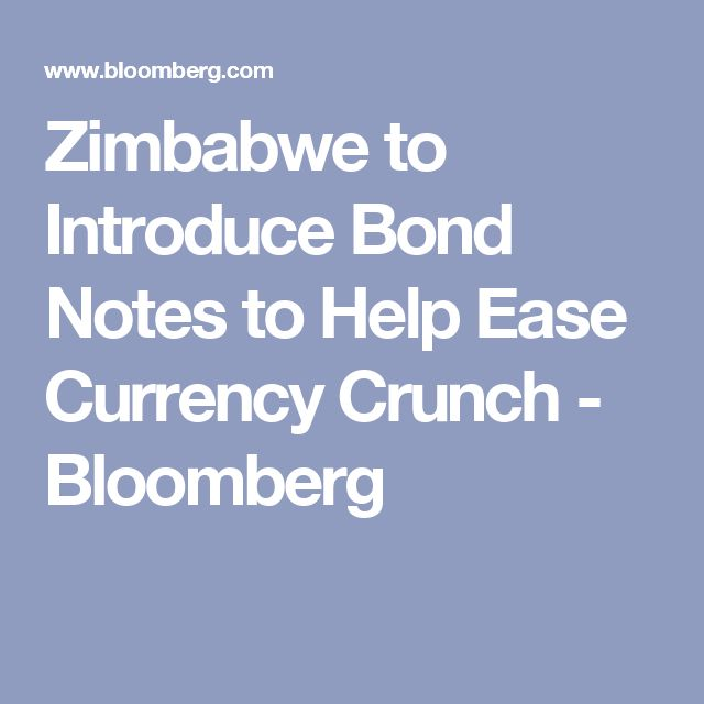 Zimbabwe to Introduce Bond Notes to Help Ease Currency Crunch - Bloomberg