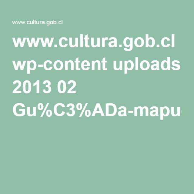 www.cultura.gob.cl wp-content uploads 2013 02 Gu%C3%ADa-mapuche-para-web.pdf