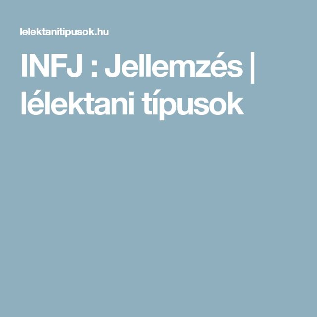 INFJ : Jellemzés   lélektani típusok