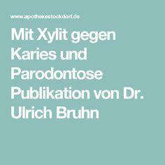 Mit Xylit gegen Karies und Parodontose Publikation von Dr. Ulrich Bruhn