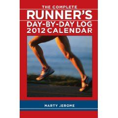 #1: The Complete Runner's Day-By-Day Log: 2012 Weekly Planner Calendar