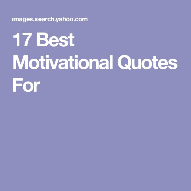 17 Best Motivational Quotes For