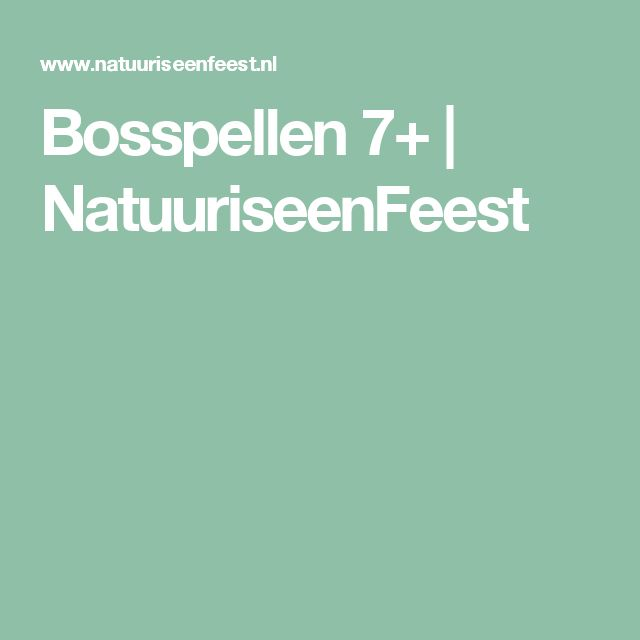 Bosspellen 7+ | NatuuriseenFeest