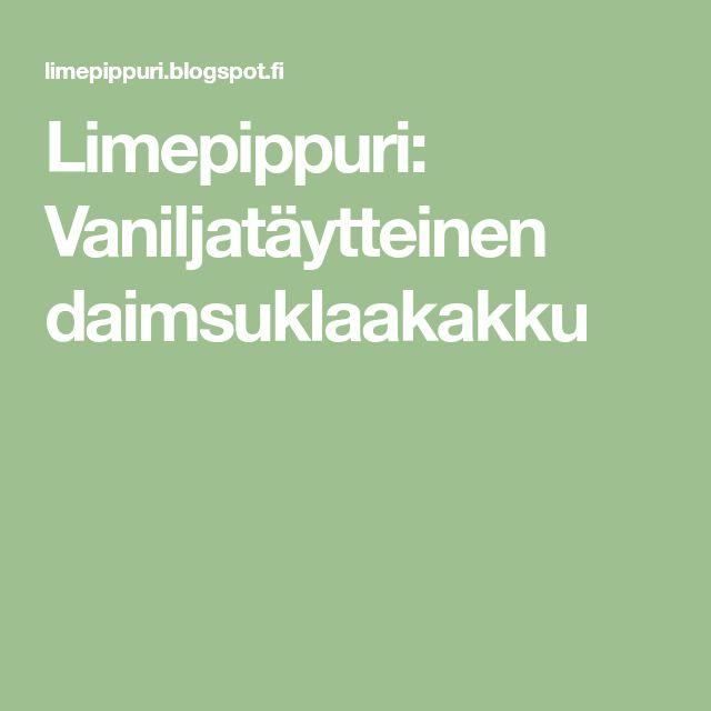 Limepippuri: Vaniljatäytteinen daimsuklaakakku