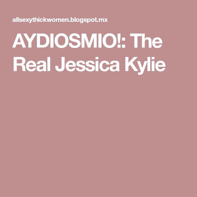 AYDIOSMIO!: The Real Jessica Kylie