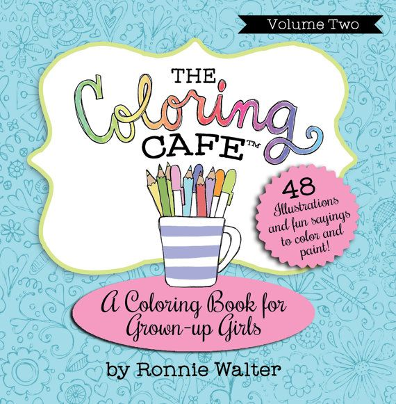The Coloring Cafe Book For Grown Up By MyFriendRonnie
