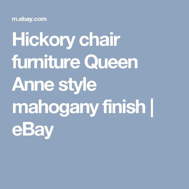 Hickory chair furniture Queen Anne style mahogany finish | eBay