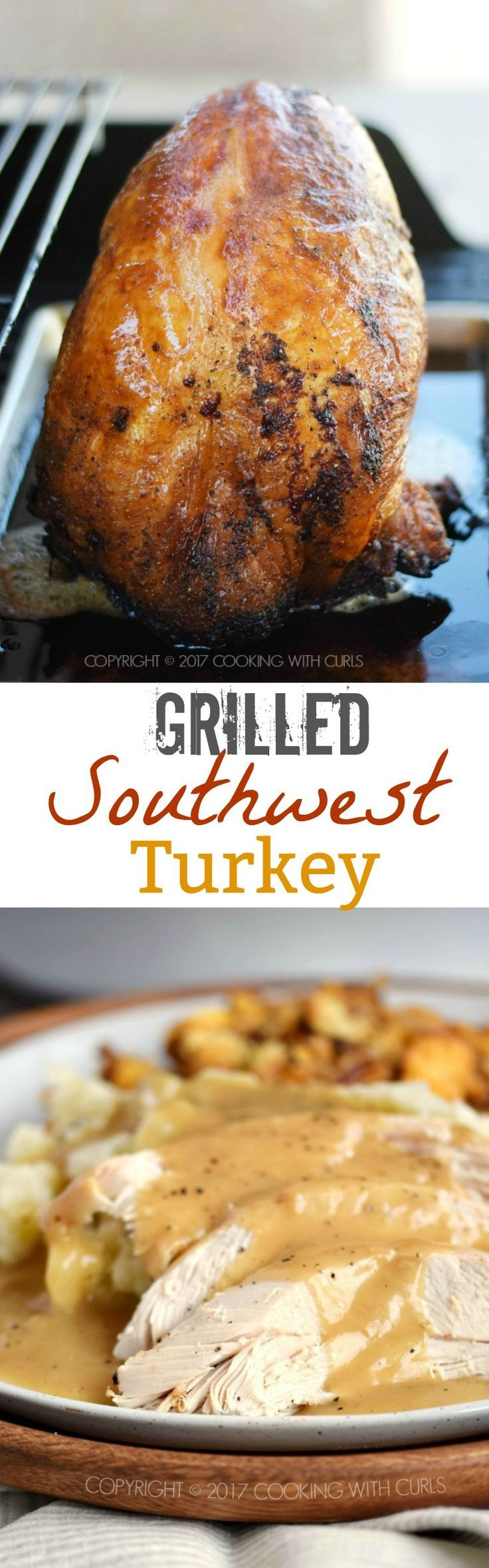 Don't have double ovens That won't be a problem with this Grilled Southwest Turkey! It's moist and delicious with lots of crispy skin | COPYRIGHT ©️️ 2017 COOKING WITH CURLS
