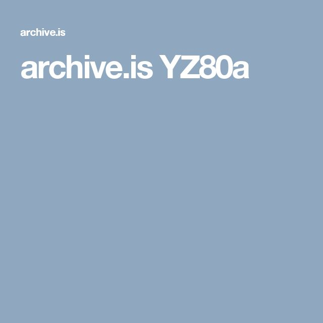archive.is YZ80a