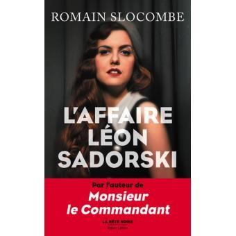 Romain SLOCOMBE - L'affaire Léon Sadorski (Robert Laffont)